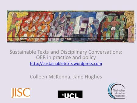 Sustainable Texts and Disciplinary Conversations: OER in practice and policy  Colleen McKenna, Jane Hughes Photo: