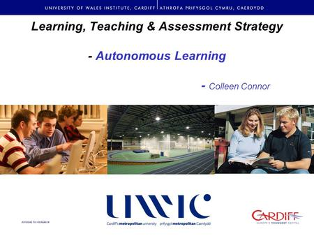 Awarded for excellence Learning, Teaching & Assessment Strategy - Autonomous Learning - Colleen Connor.