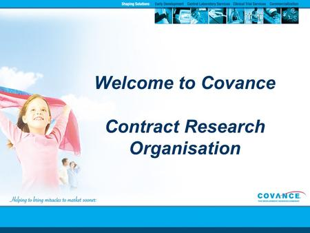 Welcome to Covance Contract Research Organisation.