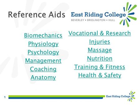 1 Biomechanics Physiology Psychology Management Coaching Anatomy Vocational & Research Injuries Massage Nutrition Training & Fitness Health & Safety.