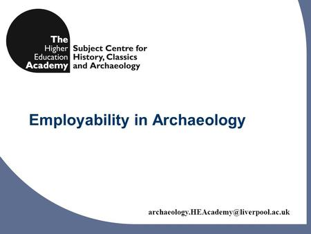 Employability in Archaeology.