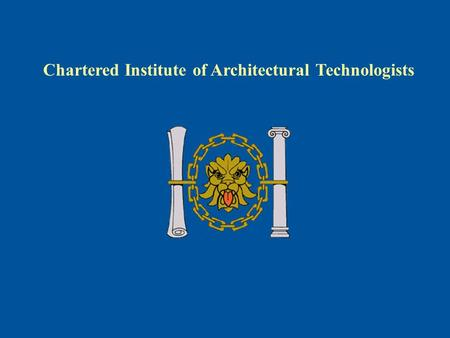 Chartered Institute of Architectural Technologists.