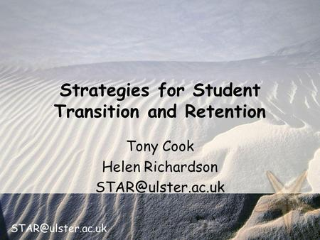 Tony Cook Helen Richardson Strategies for Student Transition and Retention.
