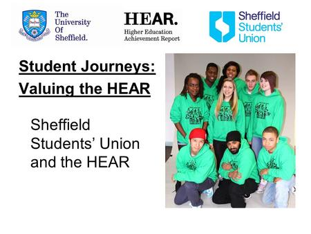 Student Journeys: Valuing the HEAR Sheffield Students Union and the HEAR.