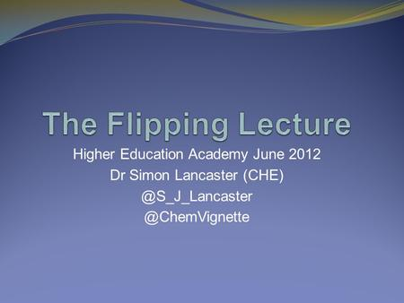 Higher Education Academy June 2012 Dr Simon