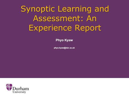 Phyo Kyaw Synoptic Learning and Assessment: An Experience Report.