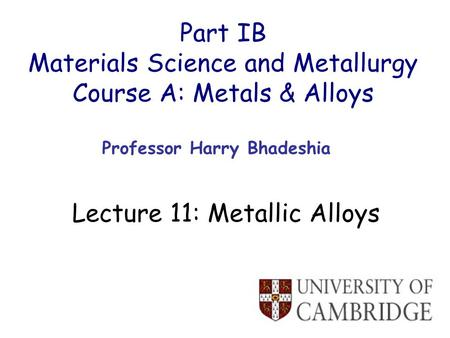 Materials Science and Metallurgy Course A: Metals & Alloys