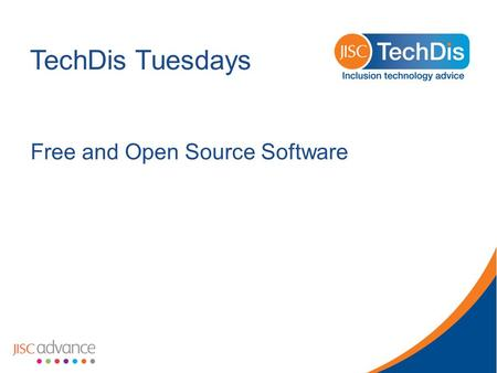 TechDis Tuesdays Free and Open Source Software. FOSS library user aids.