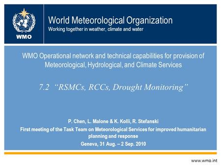 World Meteorological Organization Working together in weather, climate and water WMO Operational network and technical capabilities for provision of Meteorological,