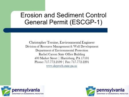 Erosion and Sediment Control General Permit (ESCGP-1) Christopher Tersine, Environmental Engineer Division of Resource Management & Well Development Department.