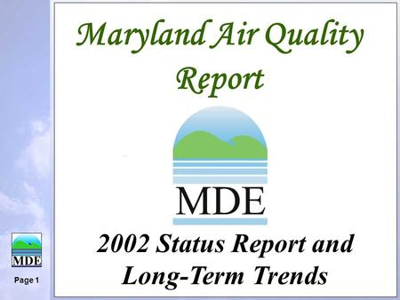 Page 1 Maryland Air Quality Report 2002 Status Report and Long-Term Trends.