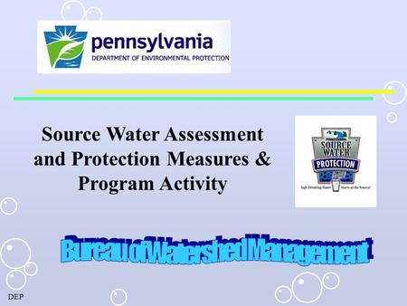 DEP Source Water Assessment and Protection Measures & Program Activity.