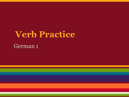 Verb Practice German 1. The boy knows Mrs. Spatz Der Junge kennt Frau Spatz.
