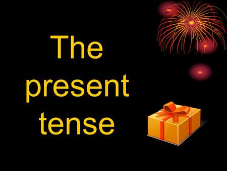 The present tense. In English, there are two different types of present tense, whereas in German theres only one (yipeeee!!!) English The present tense.