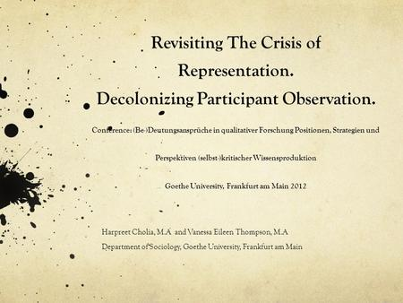 Revisiting The Crisis of Representation. Decolonizing Participant Observation. Conference: (Be-)Deutungsansprüche in qualitativer Forschung Positionen,