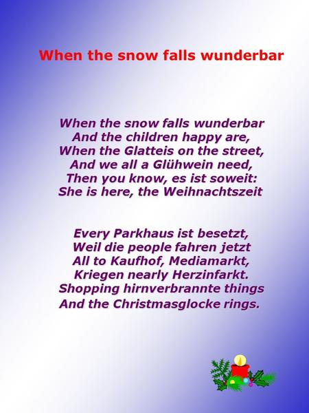 When the snow falls wunderbar