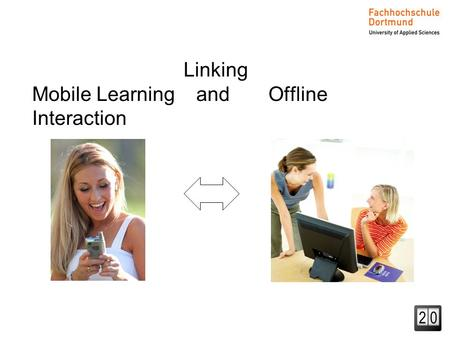 Linking Mobile Learning and Offline Interaction. Prof. Dr. I. Saatz Datenbanken 1 Fachbereich Informatik 2 2 Inga Saatz Softec Workshop 2013 09/08/2013.