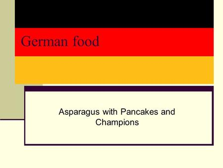 German food Asparagus with Pancakes and Champions.