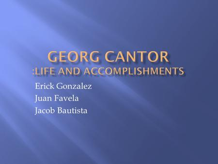 Georg Cantor :Life and Accomplishments
