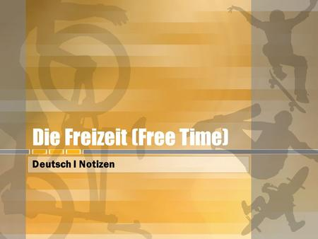 Die Freizeit (Free Time) Deutsch I Notizen. Main Question What do you do in your free time? Was machst du in deiner Freizeit?