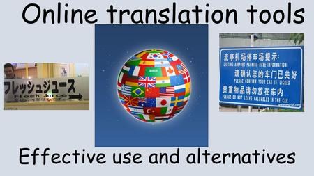 Online translation tools Effective use and alternatives.