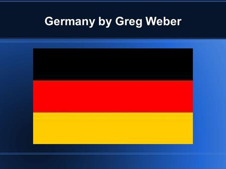 Germany by Greg Weber. Germany is Red Population of Germany its population of approximately 81 million people, Germany is now the largest country in.