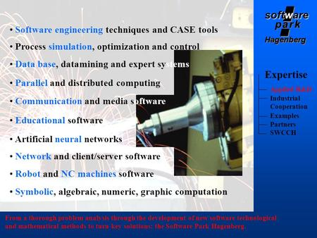 Softare software p a r kp a r k p a r kp a r k Hagenberg Expertise From a thorough problem analysis through the development of new software technological.