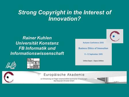 Information Engineering - Department of Computer and Information Science at the University of Constance Strong Copyright in the Interest of Innovation?