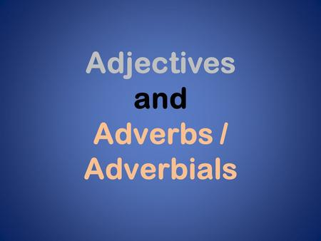 Adjectives and Adverbs / Adverbials. Forms Adjectives Er ist ein reicher Kunde. He is a rich client.