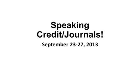 Speaking Credit/Journals! September 23-27, 2013. Deutsch 1 – Warm-Up What are the goals for the Dritte Stufe of Kapitel 2?