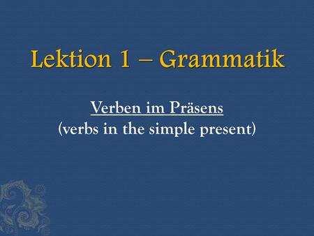 Verben im Präsens (verbs in the simple present). Steps to build the simple present: 1.Take the infinitive, e.g. kommen 2.Take away the en to create the.