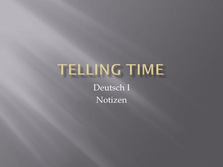 Deutsch I Notizen. Wie spät ist es? Literally means: How late is it? Wieviel Uhr ist es? Literally means: How much oclock is it?