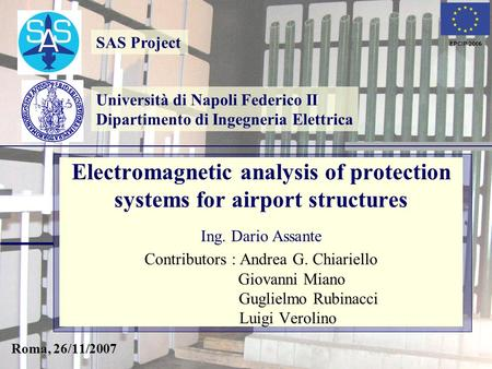 Università di Napoli Federico II Dipartimento di Ingegneria Elettrica SAS Project Electromagnetic analysis of protection systems for airport structures.