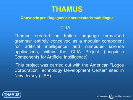 Un Consorzio CLIA Thamus created an Italian language formalised grammar entirely conceived as a modular component for artificial intelligence and computer.