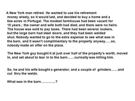 A New York man retired. He wanted to use his retirement