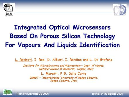 Ischia, 21-23 giugno 2006Riunione Annuale GE 2006 Integrated Optical Microsensors Based On Porous Silicon Technology For Vapours And Liquids Identification.