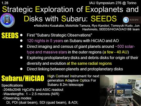 Strategic Exploration of Exoplanets and Disks with Subaru: SEEDS Nobuhiko Kusakabe, Motohide Tamura, Ryo Kandori, Tomoyuki Kudo, Jun Hashimoto, SEEDS/HiCIAO/AO188.