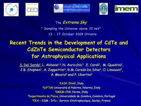 Recent Trends in the Development of CdTe and CdZnTe Semiconductor Detectors for Astrophysical Applications S. Del Sordo 1, L. Abbene 1,2, N. Auricchio.