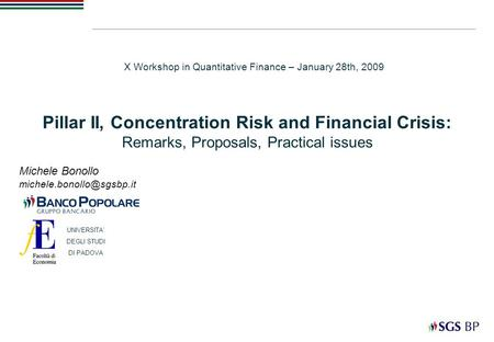 Michele Bonollo X Workshop in Quantitative Finance – January 28th, 2009 Pillar II, Concentration Risk and Financial Crisis: Remarks,