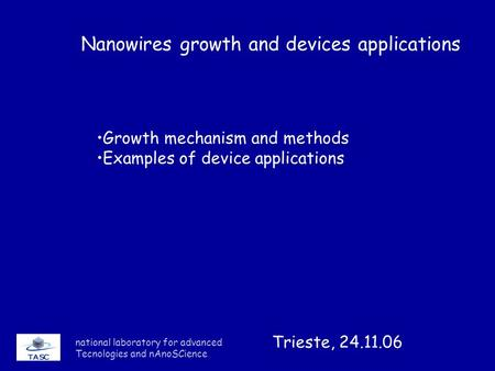 Nanowires growth and devices applications