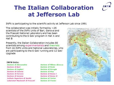 The Italian Collaboration at Jefferson Lab INFN is participating to the scientific activity at Jefferson Lab since 1991 Sezione di Alessandria Sezione.