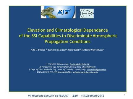 VII Riunione annuale CeTeM-AIT – Bari – 4,5 Dicembre 2012 Elevation and Climatological Dependence of the SSI Capabilities to Discriminate Atmospheric Propagation.