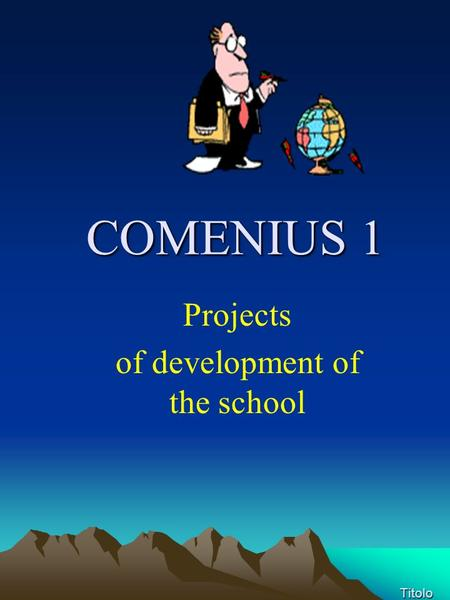 Titolo Projects of development of the school COMENIUS 1.