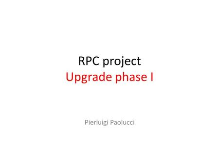 RPC project Upgrade phase I Pierluigi Paolucci. RPC system in the forward region The forward region of the RPC project consists of: 4 disks equipped with.