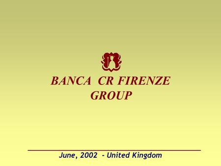 June, 2002 - United Kingdom BANCA CR FIRENZE GROUP.
