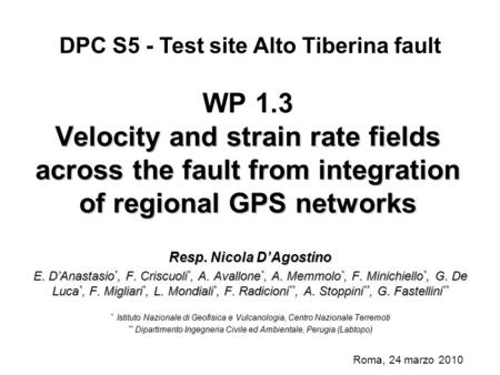 Velocity and strain rate fields across the fault from integration of regional GPS networks WP 1.3 Velocity and strain rate fields across the fault from.