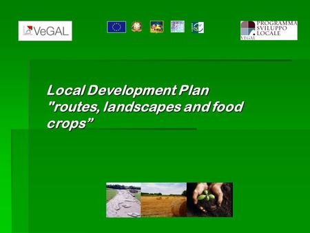 Local Development Plan routes, landscapes and food crops.