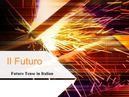 Il Futuro Future Tense in Italian. When to use the Future Tense In Italian, the future tense is used to express an action that will take place. It can.