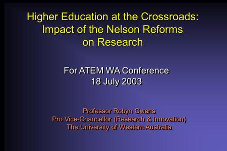 Higher Education at the Crossroads: Impact of the Nelson Reforms on Research Higher Education at the Crossroads: Impact of the Nelson Reforms on Research.