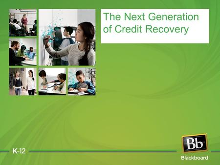 The Next Generation of Credit Recovery. THE LANDSCAPE 2.